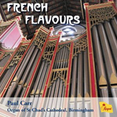FRENCH FLAVOURS - Paul Carr (Organ)