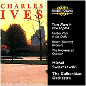 Charles Ives - The Unanswered Question,  	Central Park in the Dark, Robert Browning Overture