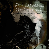 RUED LANGGAARD - String Quartets Vol. 1