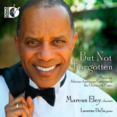 BUT NOT FORGOTTEN - Various Composers - Marcus Eley (Clarinet)
