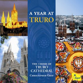 A YEAR AT TRURO - Truro Cathedral Choir