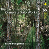 HEITOR VILLA-LOBOS - Complete Solo Works for Guitar
